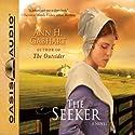 The Seeker: A Novel (       UNABRIDGED) by Ann H. Gabhart Narrated by Renee Ertl