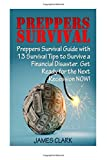 img - for Preppers Survival: Preppers Survival Guide with 13 Survival Tips to Survive a Financial Disaster. Get Ready for the Next Recession NOW! (Preppers ... survival handbook, preppers survival pantry) book / textbook / text book