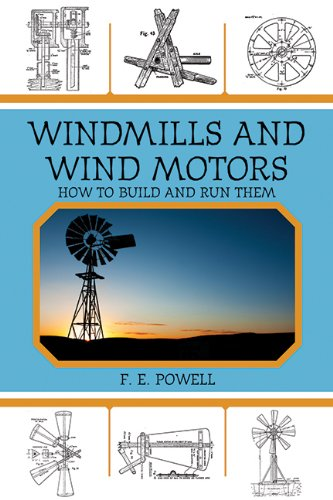 Windmills and Wind Motors: How to Build and Run Them (Build Wind Power compare prices)