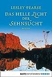 Das helle Licht der Sehnsucht: Roman (Allgemeine Reihe. Bastei Lübbe Taschenbücher)