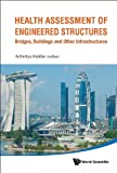 img - for Health Assessment of Engineered Structures:Bridges, Buildings and Other Infrastructures book / textbook / text book