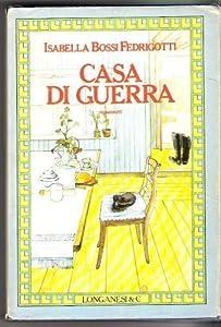 Isabella Bossi Fedrigotti - Casa di guerra