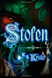 img - for Stolen: The First Novel in the Stolen Series (Volume 1) book / textbook / text book