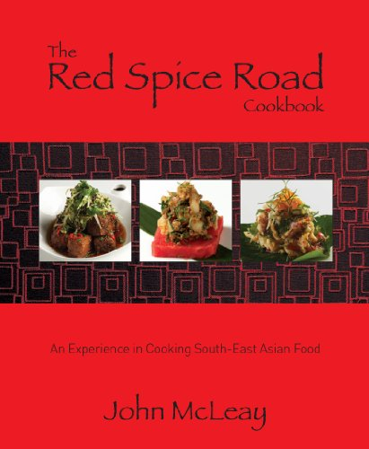 The Red Spice Road Cookbook: An experience in cooking South-East Asian Food by John McLeay