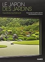 Le Japon des jardins : Comprendre les jardins japonais de la Préhistoire
