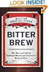 Bitter Brew: The Rise and Fall of Anh...