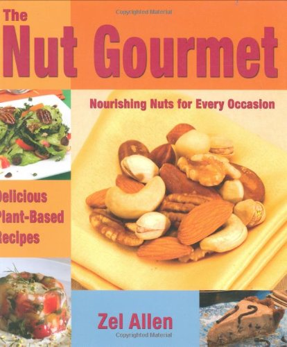 THE NUT GOURMET: Delicious Plant-based Recipes Valuable Nutritional Information by Zel Allen