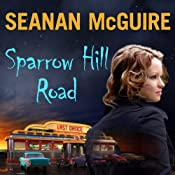 Sparrow Hill Road: Ghost Stories, Book 1 | [Seanan McGuire]