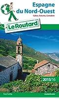Guide du Routard Espagne du Nord-Ouest 2015/2016