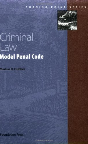 Criminal Law: Model Penal Code (Turning Point Series) (Turning Point (Foundation Press))