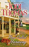 A Place Called Harmony	 by  Jodi Thomas in stock, buy online here