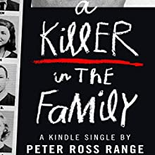 A Killer in the Family (       UNABRIDGED) by Peter Ross Range Narrated by Robert McCollum