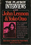 The Playboy Interviews With John Lennon and Yoko Ono: The complete texts plus unpublished conversations and Lennons song-by-song analysis of his music