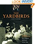 The Yardbirds: The Band That Launched...