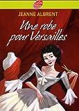 Une robe pour Versailles...