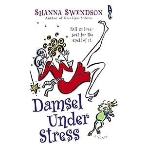 Damsel Under Stress: A Novel | [Shanna Swendson]