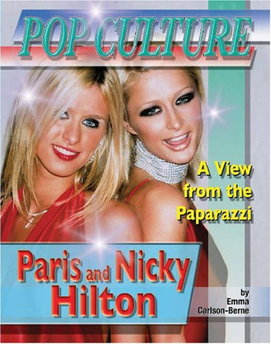 Paris & Nicky Hilton (Popular Culture: a View from the Paparazzi)
