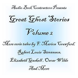 Great Ghost Stories - Volume 2 | [F. Marion Crawford, Robert Louis Stevenson, Joseph Le Fanu, Elizabeth Gaskell, Oscar Wilde]