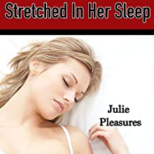 Stretched in Her Sleep (       UNABRIDGED) by Julie Pleasures Narrated by James Newton