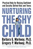img - for Nurturing the Shy Child: Practical Help for Raising Confident and Socially Skilled Kids and Teens book / textbook / text book