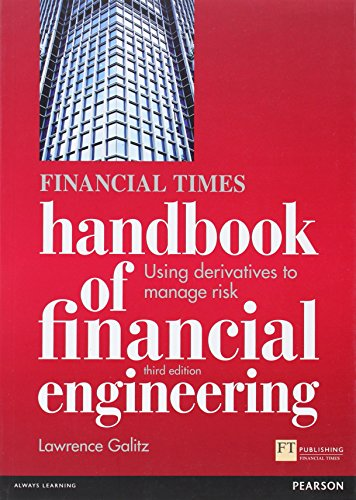 The Financial Times Handbook of Financial Engineering:Using           Derivatives to Manage Risk (Financial Times Series)