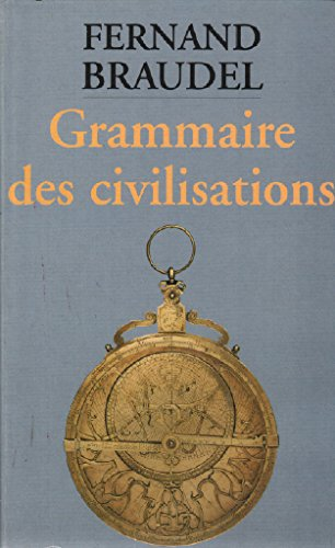 Fernand Braudel - Grammaire des civilisations