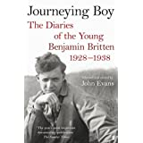 Journeying Boy: The Diaries of the Young Benjamin Britten 1928-1938by Benjamin Britten