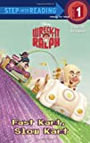 Fast Kart, Slow Kart (Disney Wreck-it Ralph) (Step into Reading)