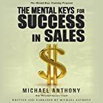 The Mental Keys for Success in Sales: The Mental Keys Training Program | Michael Anthony
