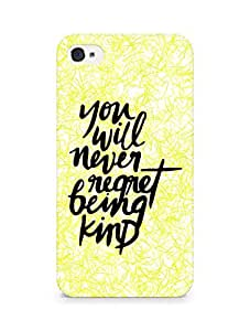 AMEZ you will never regret being kind Back Cover For Apple iPhone 4
