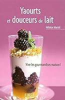 Le Petit livre de - Yaourts et douceurs de lait