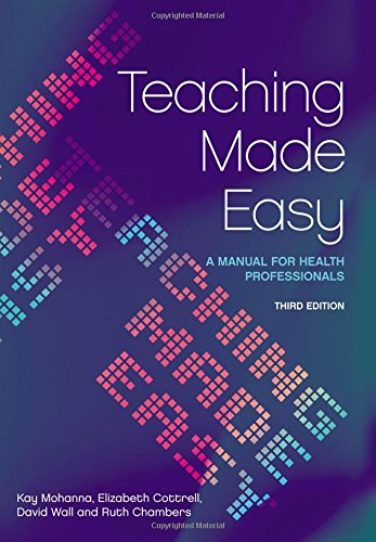 Teaching Made Easy: A Manual for Health Professionals, 3rd Edition