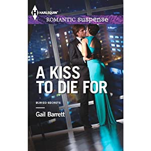 A Kiss to Die For: Buried Secrets, Book 2 | [Gail Barrett]