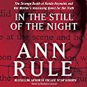 In the Still of the Night (       UNABRIDGED) by Ann Rule Narrated by Barbara Caruso