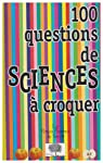 100 Questions de sciences � croquer par Rittaud