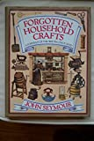 Forgotten Household Crafts: A Portrait of the Way We Once Lived (0394558308) by John Seymour