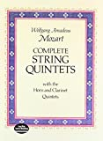 Complete String Quintets: with the Horn and Clarinet Quintets (Dover Chamber Music Scores) (048623603X) by Mozart, Wolfgang Amadeus