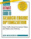 Ultimate Guide to Search Engine Optimization: Drive Traffic, Boost Conversion Rates, and Make Lots of Money (Ultimate Series)