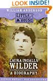 Laura Ingalls Wilder: A Biography (Little House)