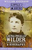 Laura Ingalls Wilder: A Biography (Little House) (0060885521) by Anderson, William