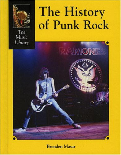 The History of Punk Rock (Music Library (Lucent))