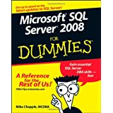 Microsoft SQL Server 2008 For Dummiesby Mike Chapple