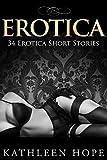 EROTICA: 34 in 1 Mega Box Set (Erotica Romance, Menage Romance, Erotica Short Stories)