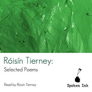 Spoken Ink Poetry: Róisín Tierney Selected Poems | [Róisín Tierney]