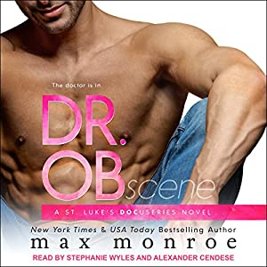 Dr. OB: St. Luke's Docuseries Series, Book 1 Audiobook by Max Monroe Narrated by Stephanie Wyles, Alexander Cendese