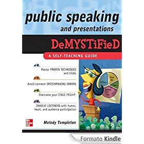 Public Speaking and Presentations Demystified: A Self-Teaching Guide