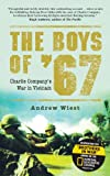 The Boys of 67: Charlie Companys War in Vietnam (General Military)