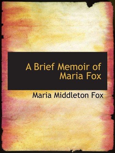 A Brief Memoir of Maria Fox