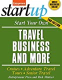 Start Your Own Travel Business and More 2/E (StartUp Series)