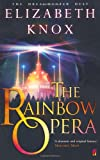The Rainbow Opera (0571224563) by Knox, Elizabeth